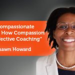Research Paper: The Compassionate Approach: How Compassion Yields Effective Coaching