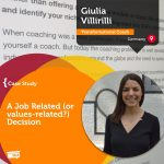 Coaching Case Study: A Job Related (or values-related?) Decision