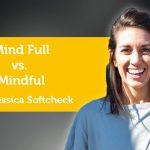 Power Tool: Mind Full vs. Mindful