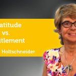 Power Tool: Gratitude vs. Entitlement