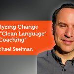 "Research Paper: Catalyzing Change through ""Clean Language"" Coaching"
