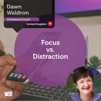 Focus vs. Distraction Dawn Waldron_Coaching_Tool