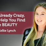Coaching Case Study: Life is Already Crazy, Let Me Help You Find the BEAUTY
