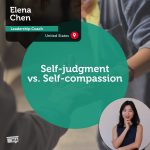 Power Tool: Self-judgment vs. Self-compassion