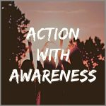 Coaching Model: Action with Awareness