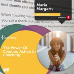 Coaching Case Study: The Power Of Creating Action In Coaching