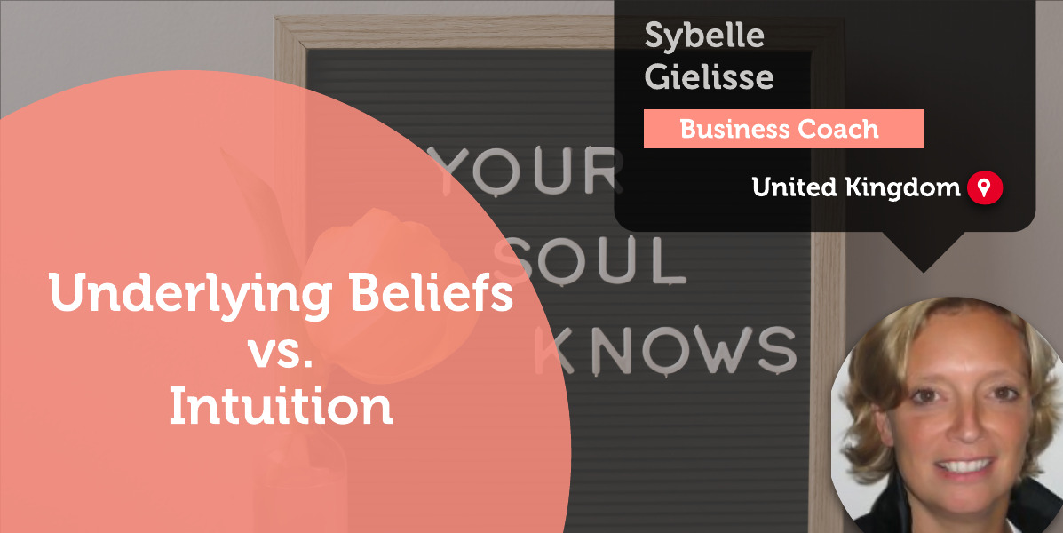 Underlying Beliefs vs. Intuition Sybelle Gielisse-Power-Tool