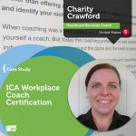 Coaching Case Study: ICA Workplace Coach Certification