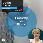 Power Tool: Curiosity vs. Blame