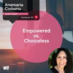 Power Tool: Empowered vs. Choiceless