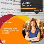 Coaching Case Study: Coaching with Compassion for Teams
