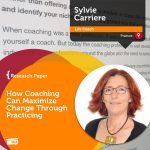 Research Paper: How Coaching Can Maximize Change Through Practicing