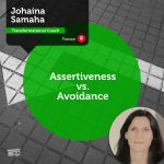 Power Tool: Assertiveness vs. Avoidance
