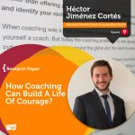 Research Paper: How Coaching Can Build A Life Of Courage?