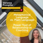 Power Tool: Metaphorical Language vs. Plain Language: Power Tool of Relationship in Coaching