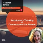 Power Tool:  Anticipatory Thinking vs. Connection to the Present