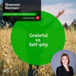 Power Tool: Grateful vs. Self-pity
