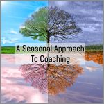 Coaching Model: A Seasonal Approach To Coaching