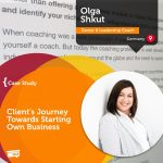 Coaching Case Study: Client's Journey Towards Starting Own Business