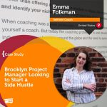 Coaching Case Study: Brooklyn Project Manager Looking to Start a Side Hustle