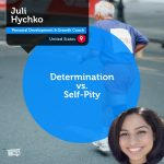 Power Tool: Determination vs. Self-Pity