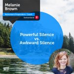 Power Tool: Powerful Silence vs. Awkward Silence