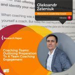 Research Paper: Coaching Teams: Outlining Preparation To A Team Coaching Engagement