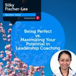 Power Tool: Being Perfect vs. Maximizing Your Potential in Leadership Coaching