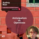 Power Tool: Anticipation vs. Openness