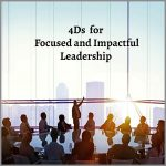 Coaching Model: 4Ds for Focused and Impactful Leadership