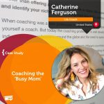 Coaching Case Study: Coaching the 'Busy Mom'