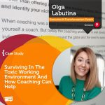 Coaching Case Study: Surviving In The Toxic Working Environment And How Coaching Can Help