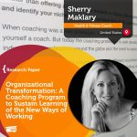 Research Paper: Organizational Transformation: A Coaching Program to Sustain Learning of the New Ways of Working