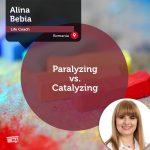 Power Tool: Paralyzing vs. Catalyzing