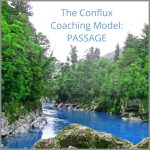 Coaching Model: The Conflux Coaching Model: PASSAGE