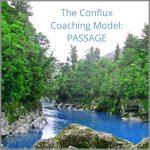 Coaching Model: The Conflux Coaching Model: PASSAGE
