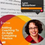 Coaching Case Study: Adding Coaching To An Agile Consulting Practice
