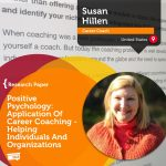 Research Paper: Positive Psychology:  Application Of Career Coaching – Helping Individuals And Organizations