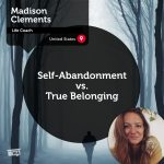 Power Tool: Self-Abandonment vs. True Belonging