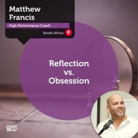 Matthew Francis Coaching Tool Reflection vs Obsession