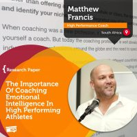 Matthew Francis Coaching Research Paper The Importance of Coaching Emotional Intelligence in High Performing Athletes