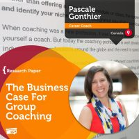 Pascale Gonthier Coaching Research Paper The business case for Group Coaching
