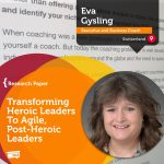 Research Paper: Transforming Heroic Leaders To Agile, Post-Heroic Leaders