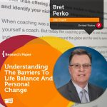 Research Paper: Understanding The Barriers To Life Balance And Personal Change