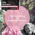 Power Tool: Self-Validating vs. Approval Seeking