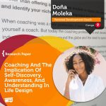 Research Paper: Coaching And The Implication Of Self-Discovery, Awareness, And Understanding In Life Design