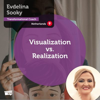 Visualization vs. Realization Evdelina Sooky_Coaching_Tool