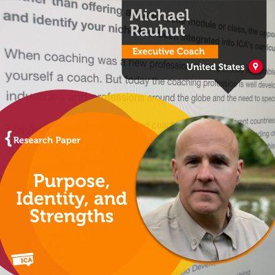 Purpose, Identity, & Strengths Michael Rauhut_Coaching_Research_Paper