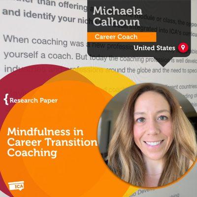 Mindfulness In Career Transition Coaching Michaela Calhoun_Coaching_Research_Paper