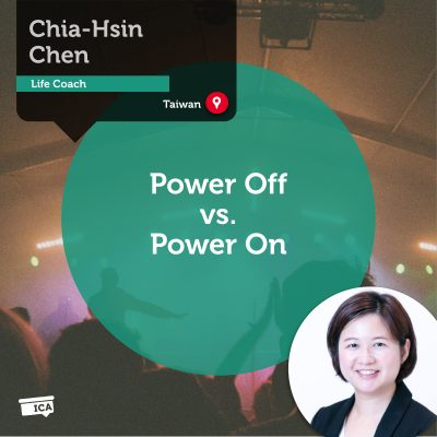 Power Off vs. Power On Chia-Hsin Chen_Coaching_Tool